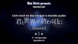 Kimi to Sekai ga Owaru Hi ni: Season 2 - 01